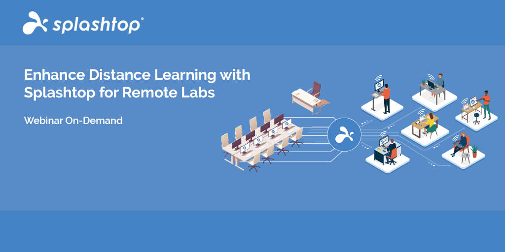 Enhance Distance Learning for Splashtop with Remote Labs Webinar On-Demand