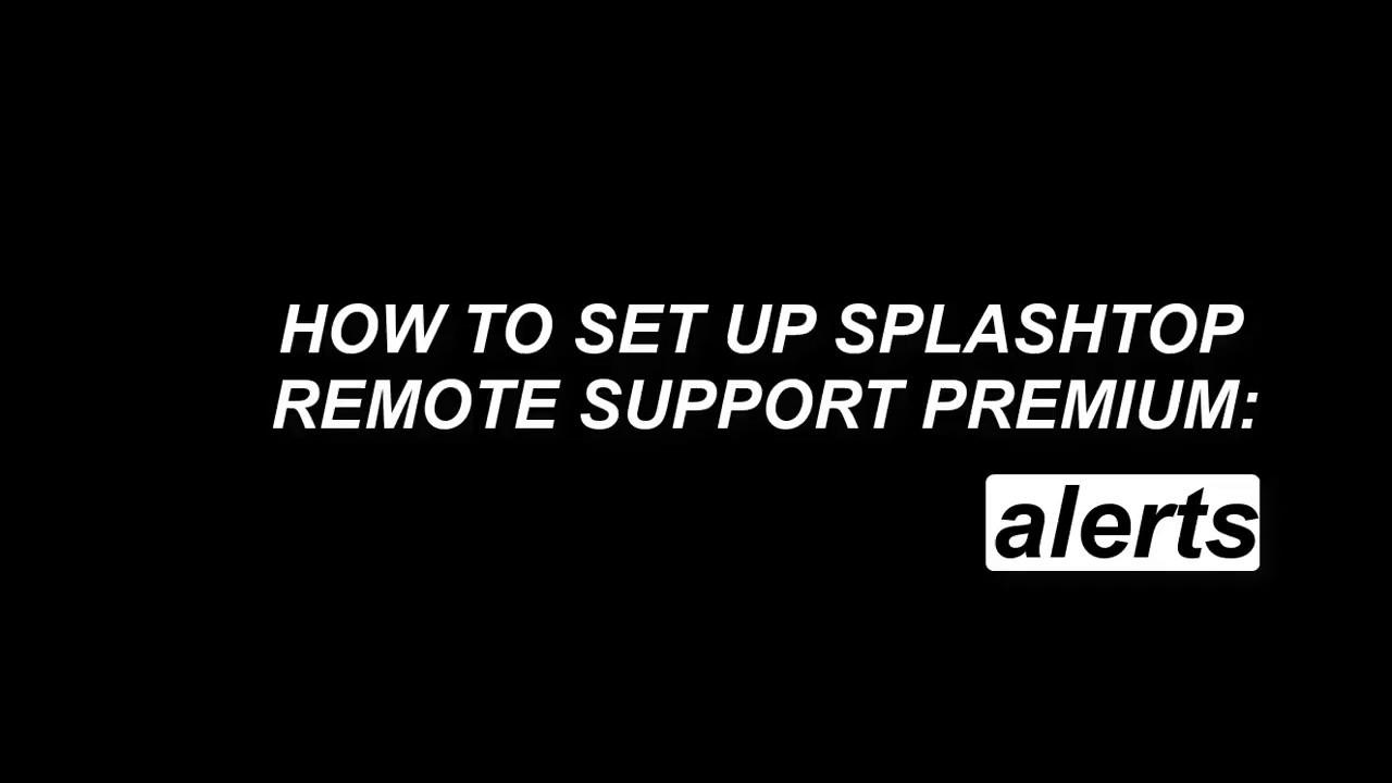如何设置警报 - Splashtop Remote Support Premium